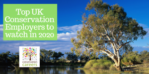 Top UK Conservation Employers to watch in 2020